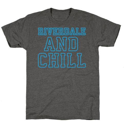 Riverdale and Chill Parody White Print T-Shirt