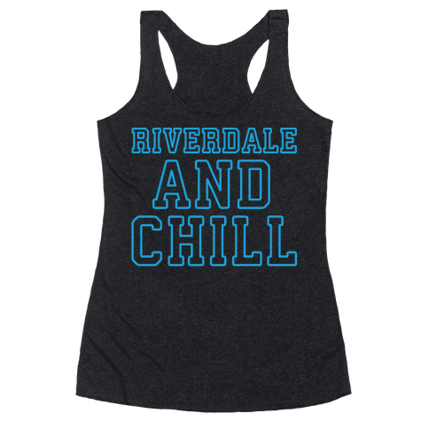 Riverdale and Chill Parody White Print Racerback Tank Top