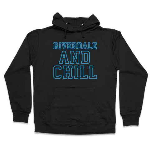 Riverdale and Chill Parody White Print Hooded Sweatshirt