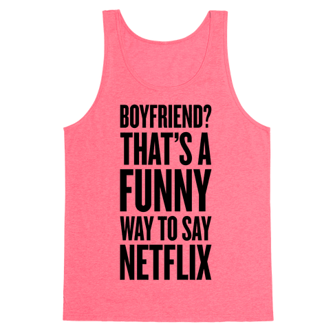 Funny Way To Say Netflix Tank Top