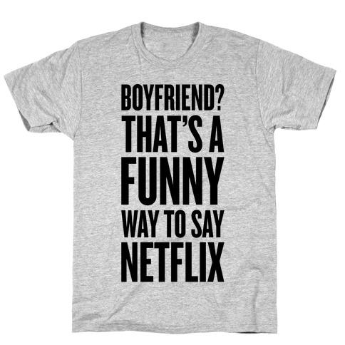 Funny Way To Say Netflix Mens/Unisex T-Shirt