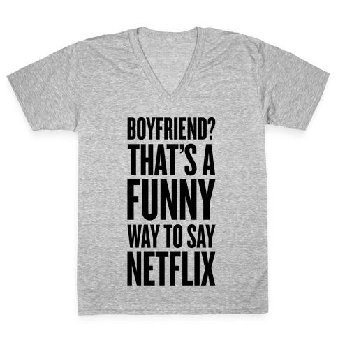 Funny Way To Say Netflix V-Neck Tee Shirt