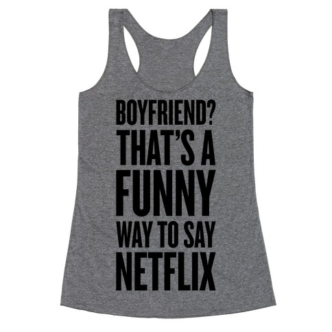 Funny Way To Say Netflix Racerback Tank Top
