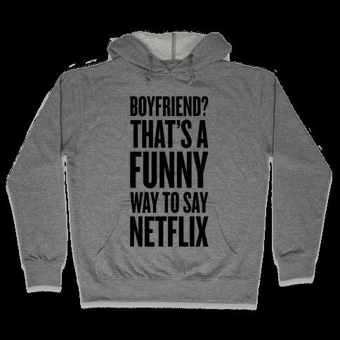 Funny Way To Say Netflix Hooded Sweatshirt