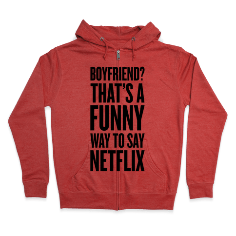 Funny Way To Say Netflix Zip Hoodie