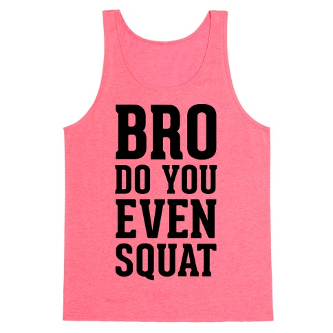 Bro Do You Even Squat Tank Top
