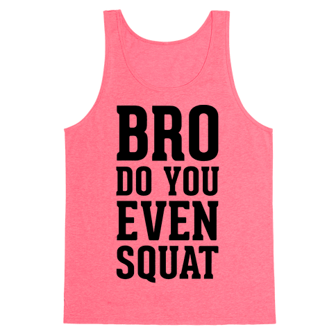 Bro Do You Even Squat Tank Top