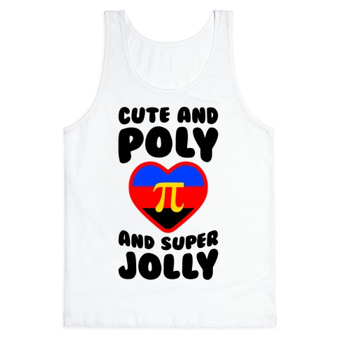 Cute And Poly And Super Jolly Tank Top