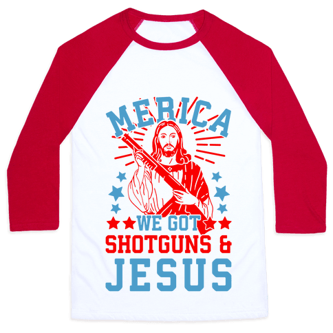 MERICA We Got Shotguns And Jesus