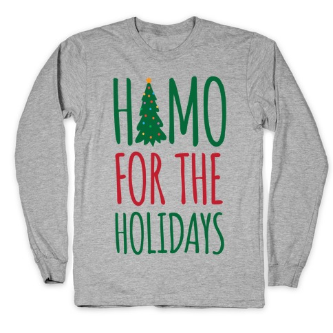 Homo For The Holidays Long Sleeve T-Shirt