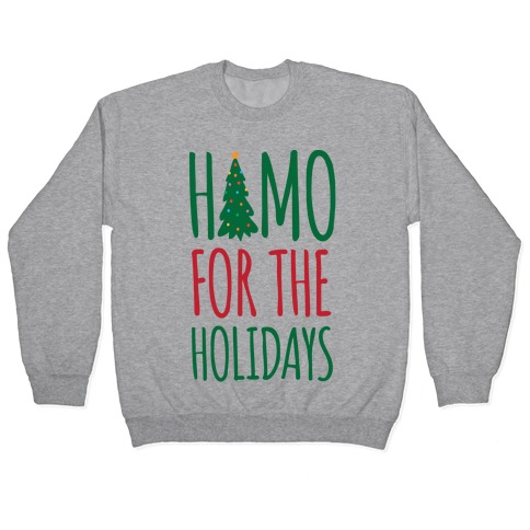 Homo For The Holidays Pullover