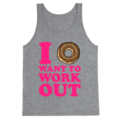 I Doughnut Want to Work Out Tank Top