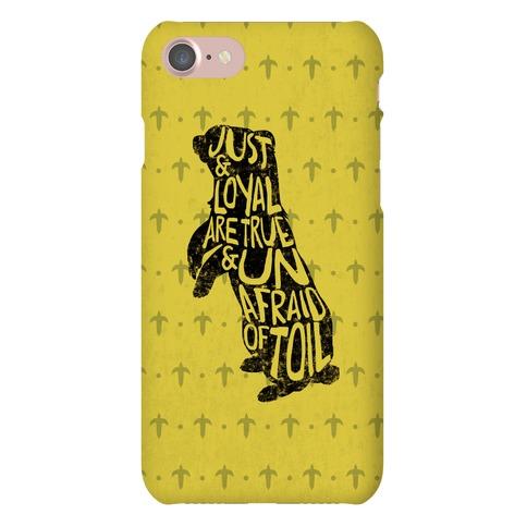 Just & Loyal Are True & Unafraid Of Toil (Hufflepuff) Phone Case