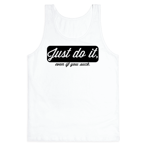 Just do it. Tank Top