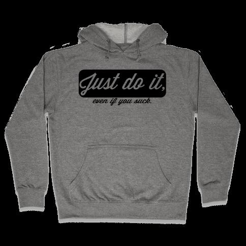 Just do it. Hooded Sweatshirt