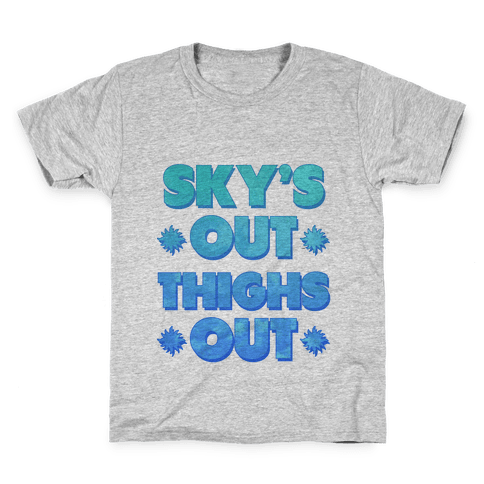 Sky's Out Thighs Out Kids T-Shirt