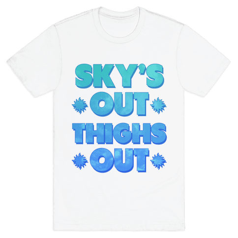 Sky's Out Thighs Out Mens T-Shirt