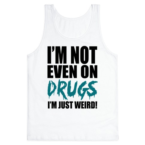 Not On Drugs Tank Top