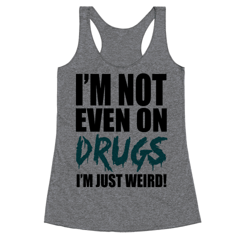 Not On Drugs Racerback Tank Top