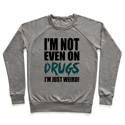 Not On Drugs Pullover