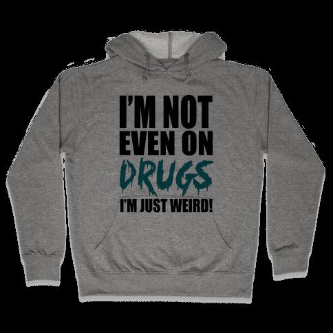 Not On Drugs Hooded Sweatshirt