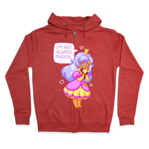 I'm Not Always Magical Fairy Princess with PB&J Zip Hoodie