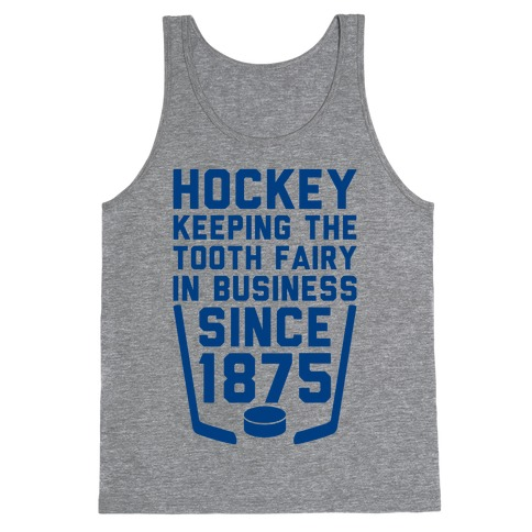 Hockey: Keeping The Tooth Fairy In Business Tank Top