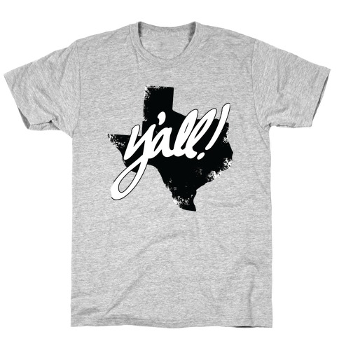 Y'all! (Texas) T-Shirt