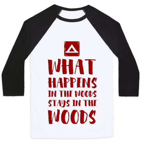 What Happens in the Woods Stays in the Woods Baseball Tee