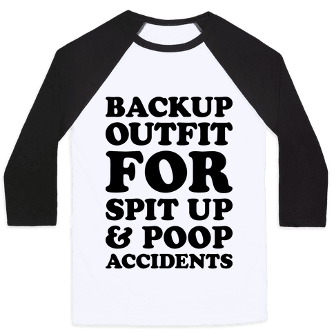 Backup Outfit For Spit Up & Poop Accidents Baseball Tee