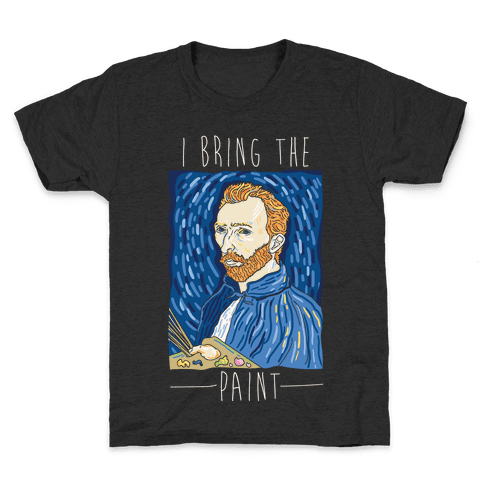 I Bring The Paint Kids T-Shirt