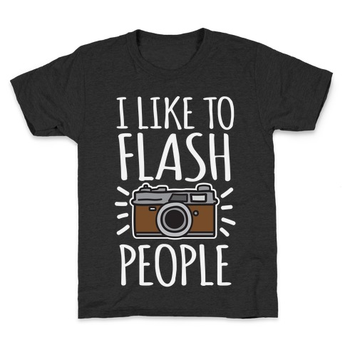 I Like To Flash People Kids T-Shirt