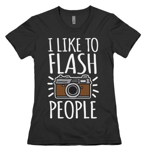 I Like To Flash People Womens T-Shirt