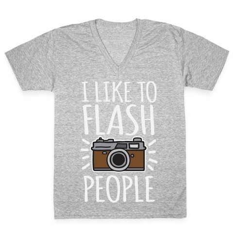 I Like To Flash People V-Neck Tee Shirt