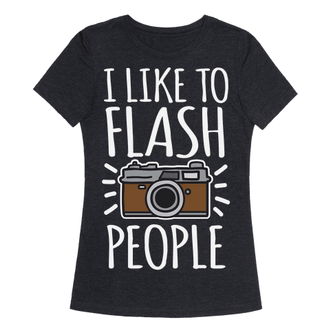 I Like To Flash People