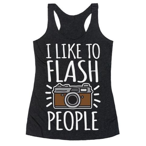 I Like To Flash People Racerback Tank Top