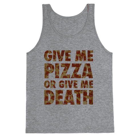Give Me Pizza Or Give Me Death Tank Top