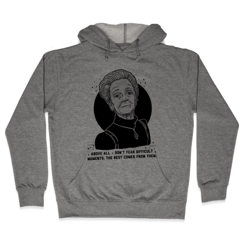 Do Not Fear Difficult Moments With Rita Levi-Montalcini Hooded Sweatshirt