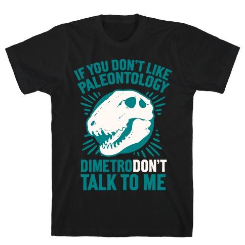 DimetroDON'T Talk to Me T-Shirt