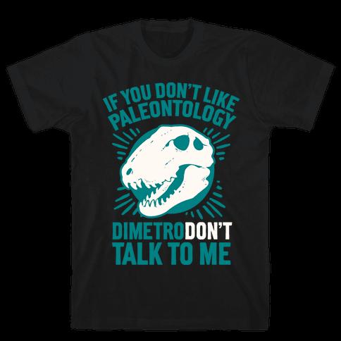 DimetroDON'T Talk to Me Mens T-Shirt