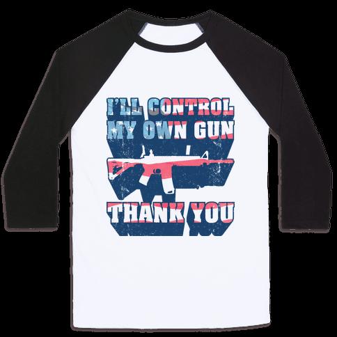 I'll Control My Own Gun, Thank You (Tank) Baseball Tee