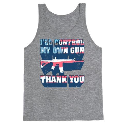 I'll Control My Own Gun, Thank You (Tank) Tank Top