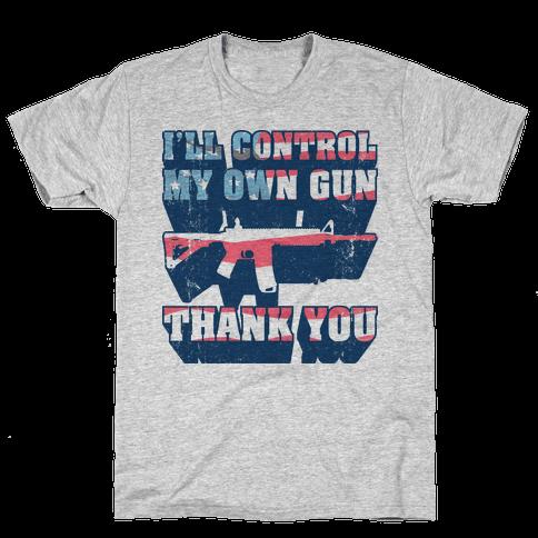 I'll Control My Own Gun, Thank You (Tank) Mens T-Shirt