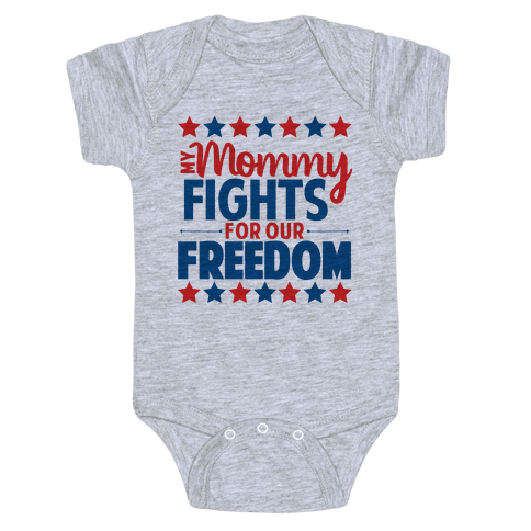 My Mommy Fights For Our Freedom Baby Onesy