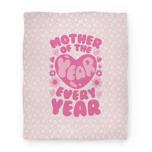 Mother of The Year Every Year Blanket