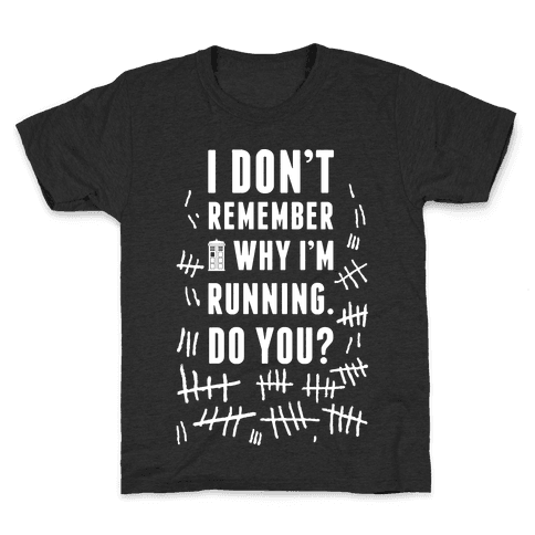 I Don't Remember Why I'm Running Do You? Kids T-Shirt