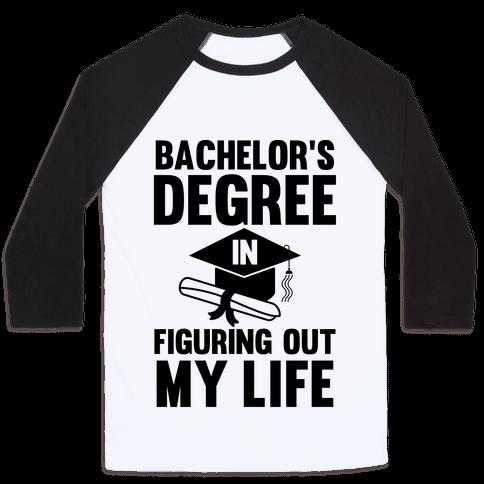 Bachelor's Degree in Life Baseball Tee