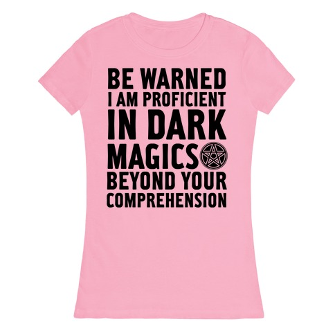 Be Warned Womens T-Shirt