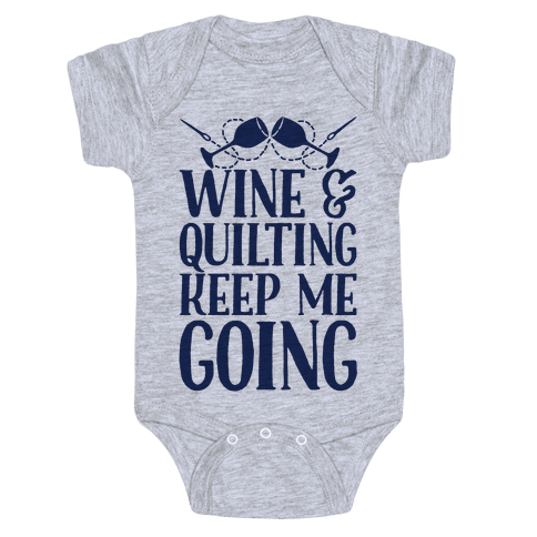 Wine & Quilting Keep Me Going Baby Onesy