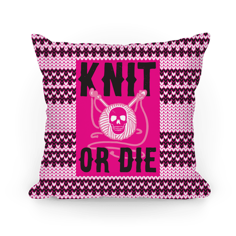 Knit or Die Pillow